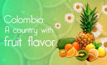 Colombia: A country with fruits flavor