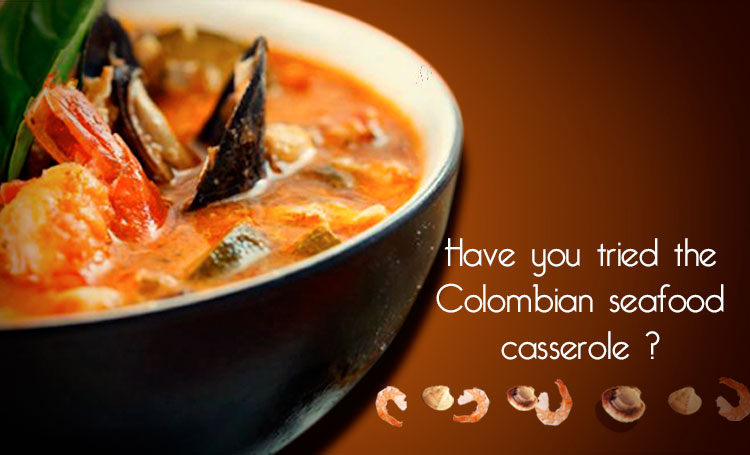 Have you tried the Colombian seafood casserole ?