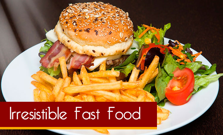 Irresistible Fast Food